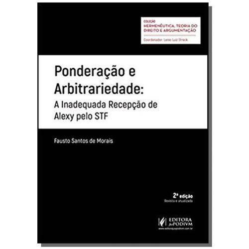 Ponderação e Arbitrariedade: a Inadequada Recepção de Alexy Pelo Stf