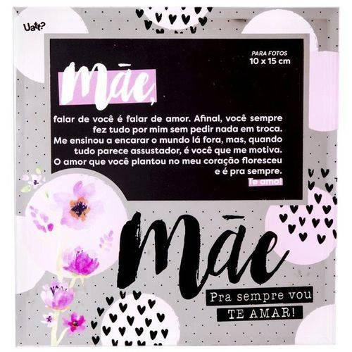 Porta-retrato Uatt 10x15 - Mãe, Amor Pra Sempre