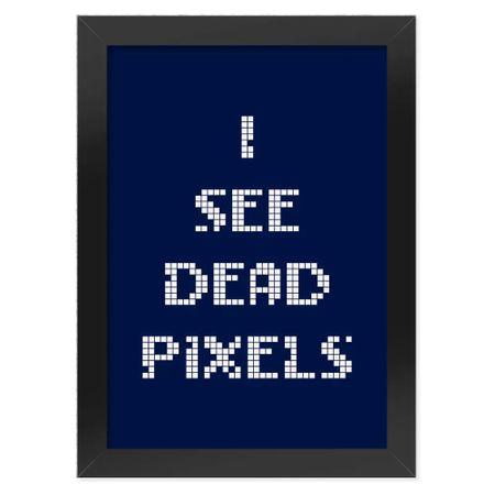 Pôster com Moldura I See Dead Pixels
