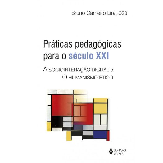 Praticas Pedagogicas para o Seculo Xxi - Vozes