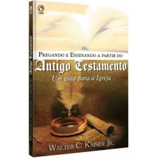 Pregando e Ensinando a Partir do Antigo Testamento - Cpad