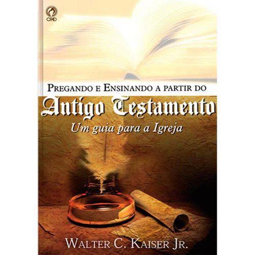 Pregando e Ensinando a Partir do Antigo Testamento