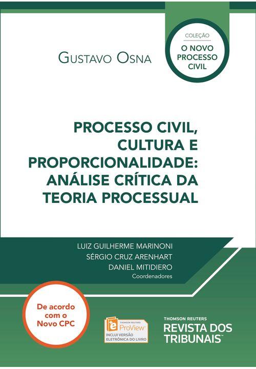 Processo Civil, Cultura e Proporcionalidade: Análise Crítica da Teoria Processual - 1ª Edição