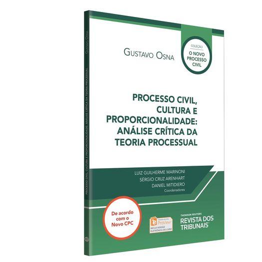 Processo Civil, Cultura e Proporcionalidade - Analise Critica da Teoria Processual - Rt