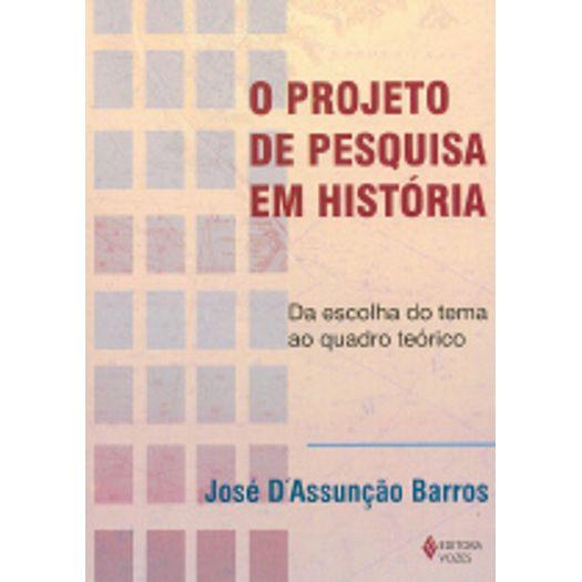Projeto de Pesquisa em Historia, o - Vozes