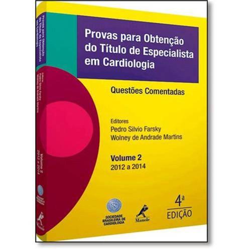 Provas para Obtenção do Título de Especialista em Cardiologia - Questões Comentadas: 2012 a 2014