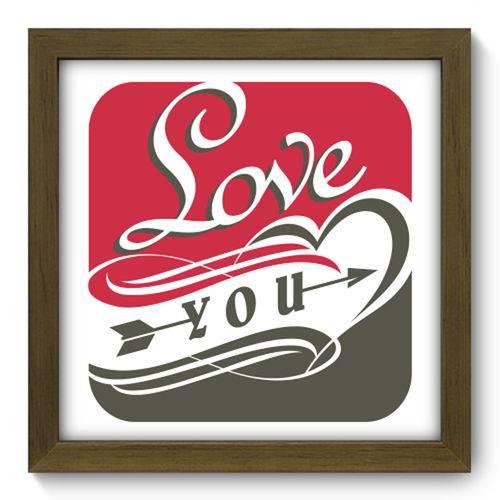 Quadro com Moldura - 22x22 - Love You - N2018