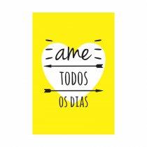Quadro Decorativo - Ame Todos os Dias - Ps341