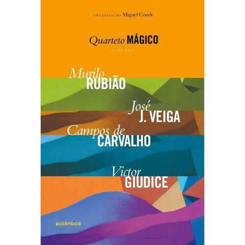 Quarteto Mágico - Contos - Murilo Rubião, José J. Veiga, Campos de Carvalho, Victor Giudice
