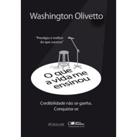 Que a Vida me Ensinou, o - Washington Olivetto - Saraiva