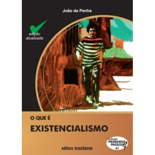 Que e Existencialismo, o - 61 - Brasiliense