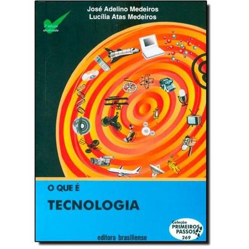Que é Tecnologia, o - Coleção Primeiros Passos