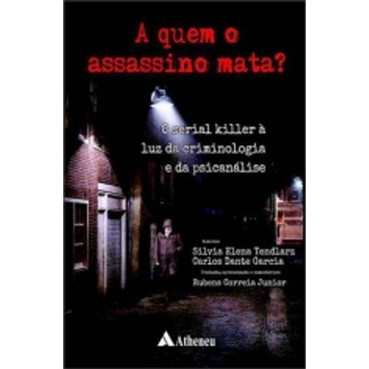 Quem o Assassino Mata, a - Atheneu