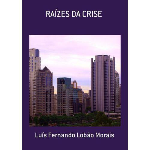 Raízes da Crise