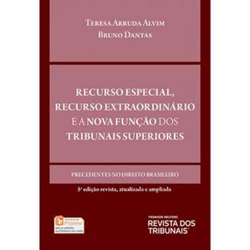 Recurso Especial, Recurso Extraordinário e a Nova Função dos Tribunais Superiores - 5ª Edição (2018)