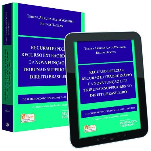 Recurso Especial Recurso Extraordinario e a Nova Funcao dos Tribunais Superiores Ed 03 - Rt