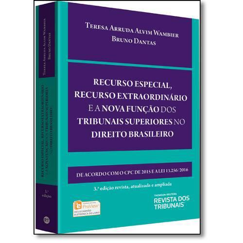 Recurso Especial, Recurso Extraordinário e a Nova Função dos Tribunais Superiores no Direito Brasile
