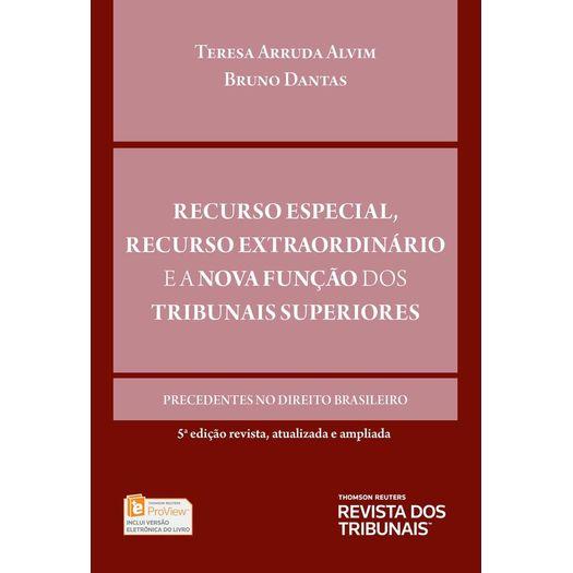Recurso Especial Recurso Extraordinario e a Nova Funcao dos Tribunais Superiores - Rt