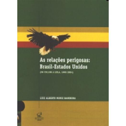 Relacoes Perigosas Brasil Estados Unidos, as