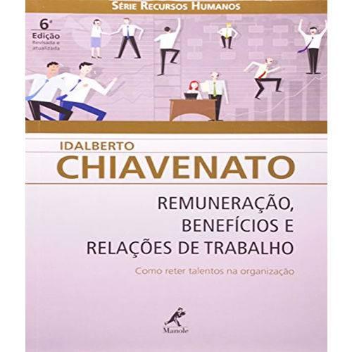 Remuneracao, Beneficios e Relacoes de Trabalho - 06 Ed