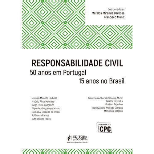 Responsabilidade Civil - 50 Anos em Portugal e 15 Anos no Brasil