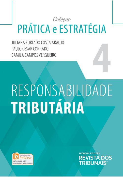 Responsabilidade Tributária - 1ª Edição Profissional - Coleção Prática e Estratégia - Vol 4