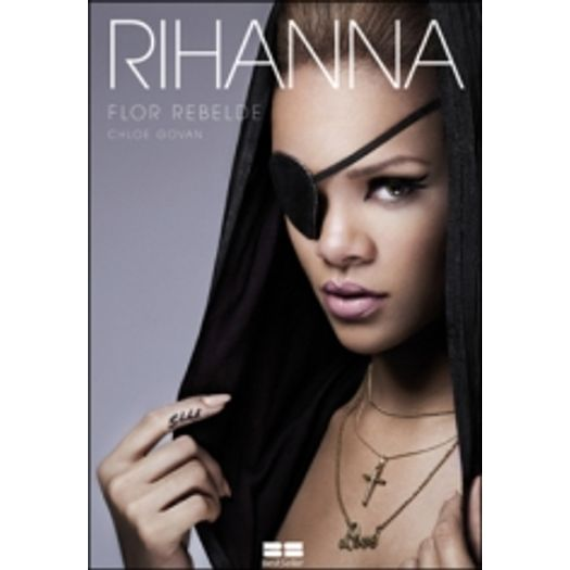 Rihanna - Flor Rebelde - Best Seller