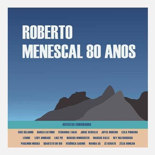 Roberto Menescal - 80 Anos