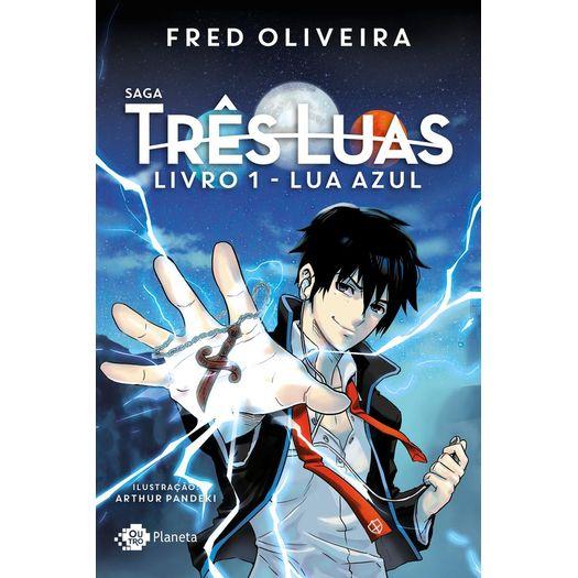 Saga Tres Luas - Livro 1 - Lua Azul - Outro Planeta