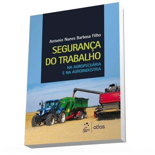 Seguranca do Trabalho na Agropecuaria e na Agroindustria - Atlas