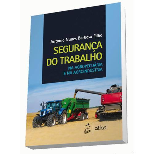 Segurança do Trabalho na Agropecuária e na Agroindústria
