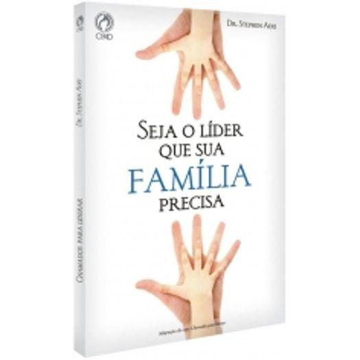 Seja o Lider que Sua Familia Precisa - Cpad