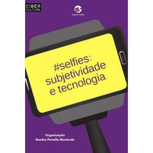 #selfies - Subjetividade e Tecnologia