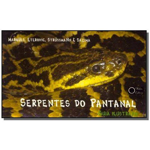 Serpentes do Pantanal - Guia Ilustrado