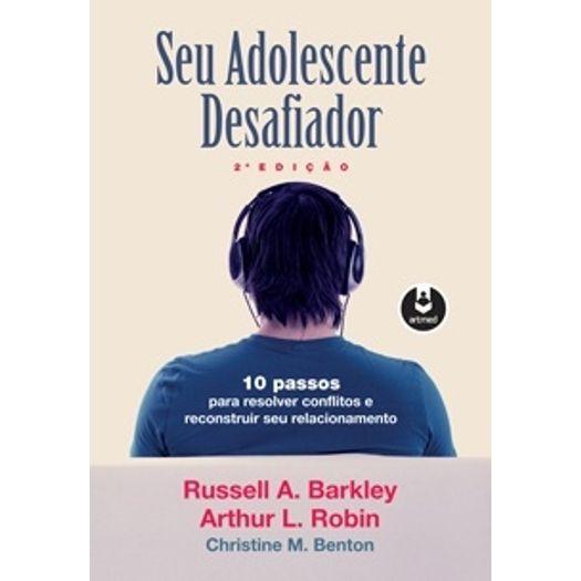 Seu Adolescente Desafiador - Artmed