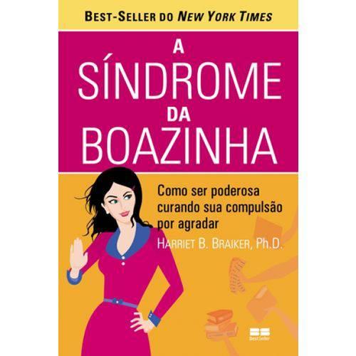 Sindrome da Boazinha - Como Curar a Compulsao por Agradar