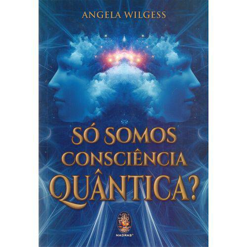 So Somos Consciencia Quantica?