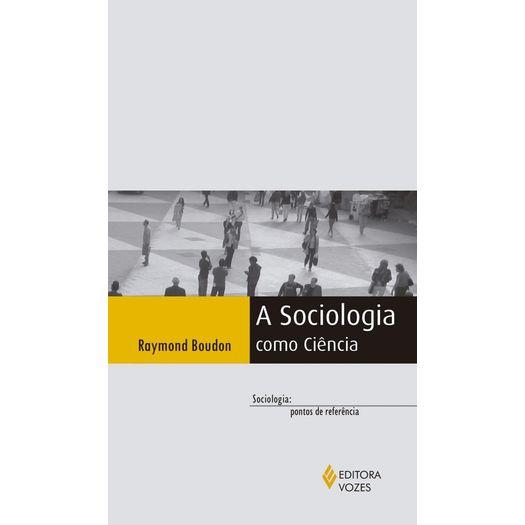 Sociologia Como Ciencia, a - Vozes