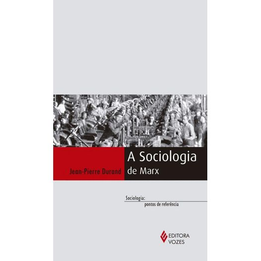 Sociologia de Marx, a - Vozes