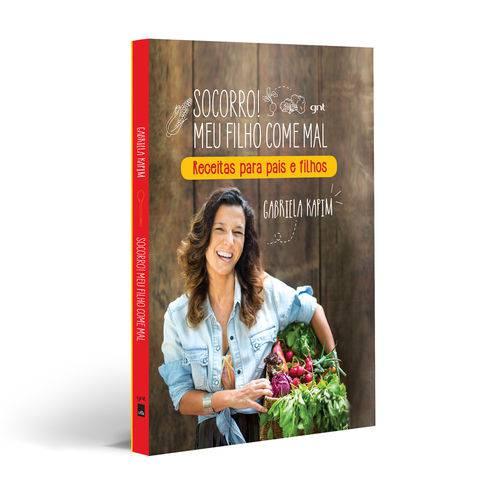Socorro! Meu Filho Come Mal: Receitas para Pais e Filhos - 1ª Ed.