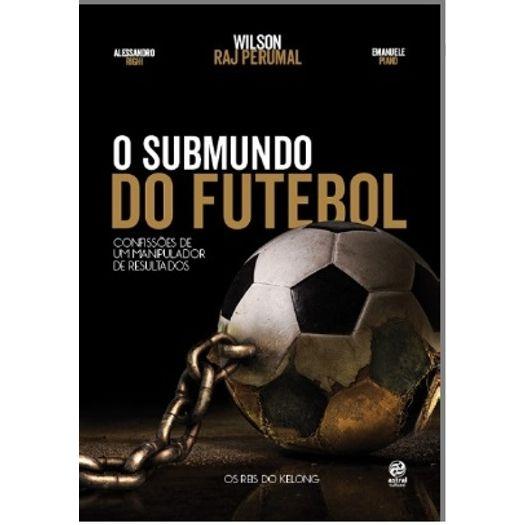 Submundo do Futebol, o - Alto Astral