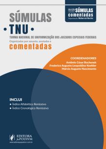 Súmulas Comentadas - V.6 - Turma Nacional de Uniformização dos Juizados Especiais Federais (TNU) (2017)