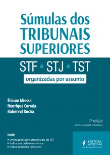 Súmulas dos Tribunais Superiores (STF, STJ e TST) Organizadas por Assunto (2017)