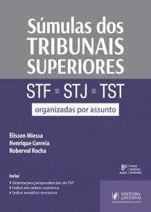 Súmulas dos Tribunais Superiores (STF, STJ e TST) Organizadas por Assunto (2019)
