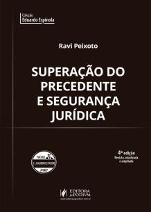 Superação do Precedente e Segurança Jurídica (2019)