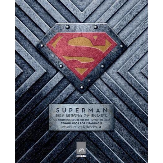 Superman - os Arquivos Secretos do Homem de Aco - Leya