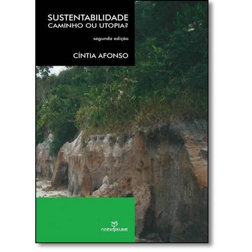 Sustentabilidade: Caminho ou Utopia?