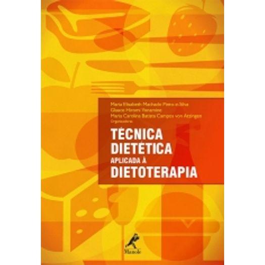 Tecnica Dietetica Aplicada a Dietoterapia - Manole
