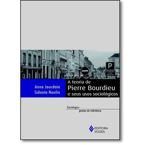 Teoria de Pierre Bourdieu e Seus Usos Sociológicos, a