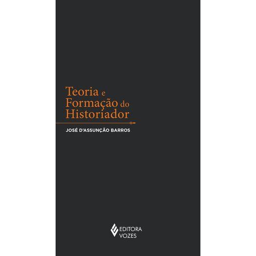 Teoria e Formacao do Historiador - Editora Vozes
